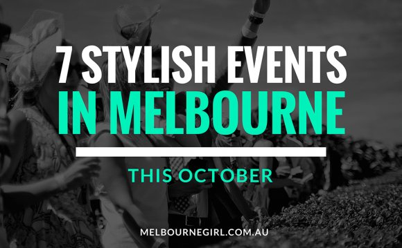 7 Stylish Events in Melbourne
